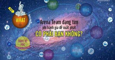 """Arena tuyển """"phi hành gia"""" thiết kế bay vào vũ trụ Multimedia?"""