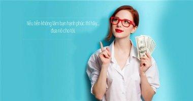 Những câu nói về tiền nghe là vỗ đùi vì không thể chuẩn hơn!