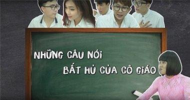 """SchoolTV: Những câu nói """"bất hủ"""" của thầy cô giáo"""