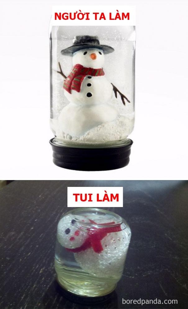 Người ta: quả cầu tuyết tiết kiệm siêu đep. Tui: người tuyết chết trôi!
