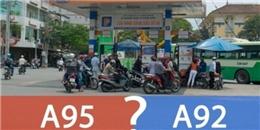 Xe của bạn nên đổ xăng A92 hay xăng A95?
