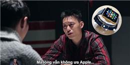 Nhạc chế về Apple Watch 'gây sốt' cộng đồng mạng