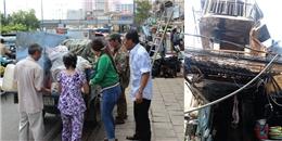 Cháy lớn giữa Sài Gòn: Dân uất ức vì bị 'hôi của' trắng trợn