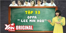 SchoolTV    Tập 13: Oppa 'Lee Min Ho'   Official