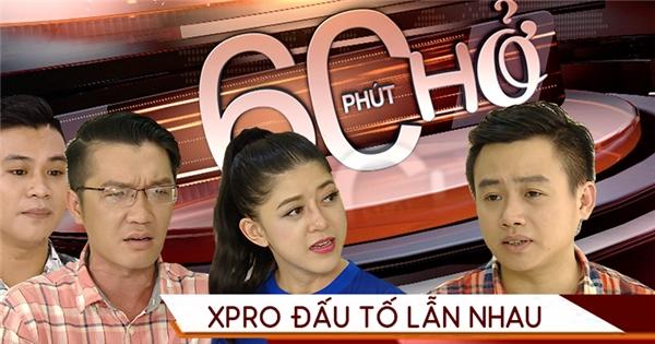 Cười nghiêng ngả với sản phẩm hài mới của X-pro