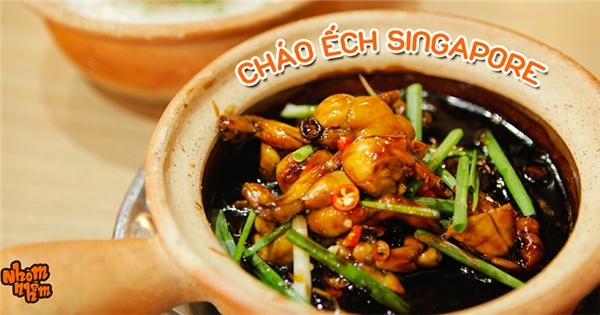 """[Nhòm Nhèm] """"Toát mồ hôi"""" với món cháo ếch Singapore cay nồng đậm đà"""